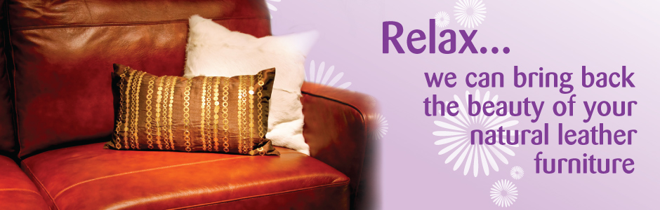 Relax... We can bring back the beauty of your natural leather furniture